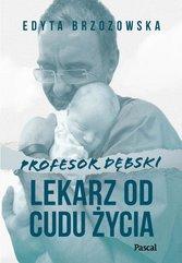 Profesor Dębski. Lekarz od cudu życia