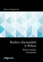 Budżet obywatelski w Polsce Model i lokalne rozwiązania