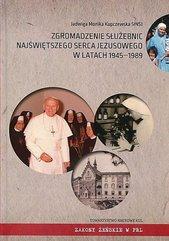 Zgromadzenie Służebnic Najświętszego Serca Jezusowego w latach 1945-1989