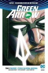 Green Arrow Śmierć i życie Olivera Queena Tom 1