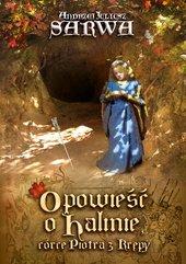 Opowieść o Halinie, córce Piotra z Krępy. Legenda sandomierska