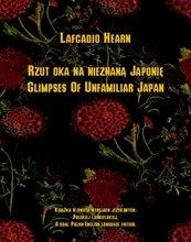Rzut oka na nieznaną Japonię. Glimpses Of Unfamiliar Japan
