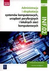 Administracja i eksploatacja systemów komputerowych, urządzeń peryferyjnych i lokalnych sieci komputerowych. Kwalifikacja INF.02