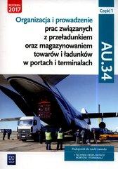 Organizacja i prowadzenie prac związanych z przeładunkiem oraz magazynowaniem towarów i ładunków w portach i terminalach. Kwalif