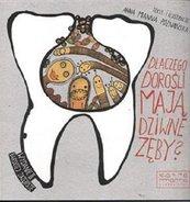 Dlaczego dorośli mają dziwne zęby?