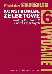 Konstrukcje żelbetowe według Eurokodu 2 i norm związanych Tom 6