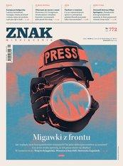 Miesięcznik Znak nr 772: Migawki z frontu