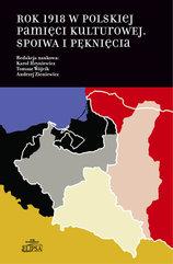 Rok 1918 w polskiej pamięci kulturowej