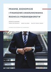 Prawne, ekonomiczne i finansowe uwarunkowania rozwoju przedsiębiorstw