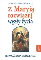 Z Maryją rozwiązuj węzły życia. Rozważania i nowenna