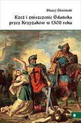 Rzeź i zniszczenie Gdańska przez Krzyżaków w 1308 roku