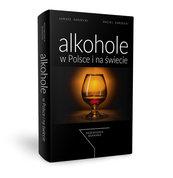 Alkohole w Polsce i na świecie Przewodnik barmana