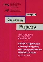 Żurawia Papers 12 Polityka zagraniczna Federacji Rosyjskiej w okresie prezydentury Władimira Putina