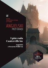 Angielski przy okazji Upiór rodu Canterville'ów Angielski z Oscarem Wilde'em