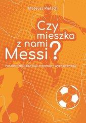 Czy mieszka z nami Messi?