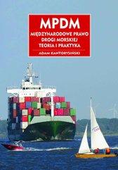 MPDM. Miedzynarodowe Prawo Drogi Morskiej. Teoria i praktyka