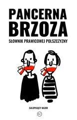 Pancerna brzoza. Słownik prawicowej polszczyzny