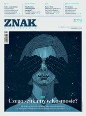Miesięcznik Znak nr 773: Czego szukamy w Kosmosie?