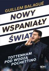 Nowy wspaniały świat. Tottenham pod wodzą Pochettino