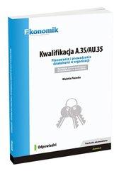 Kwalifikacja A.35/AU.35 Planowanie i prowadzenie działalności w organizacji Odpowiedzi
