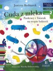 Cuda z mleka - Pankracy i Tatarak na tropie bakterii