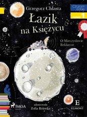 Łazik na księżycu - O Mieczysławie Bekkerze