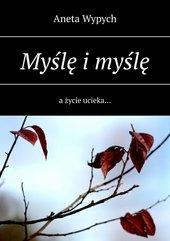 Myślę i myślę a życie ucieka…