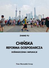 Chińska reforma gospodarcza. Doświadczenia i implikacje
