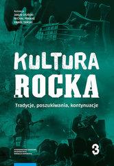 Kultura rocka 3 Tradycje, poszukiwania, kontynuacje