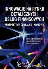 Innowacje na rynku detalicznych usług finansowych Perspektywa globalna i krajowa