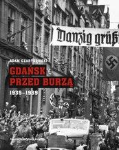 """Gdańsk przed burzą. Korespondencja z Gdańska dla """"Kuriera Warszawskiego"""". Tom 2. 1935-1939"""