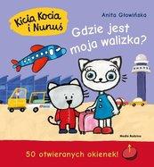 Kicia Kocia i Nunuś. Gdzie jest moja walizka? Anita Głowińska