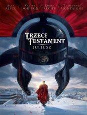 Trzeci Testament. Juliusz. Tom 1