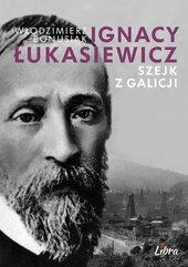 Ignacy Łukasiewicz Szejk z Galicji
