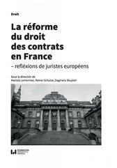 La réforme du droit des contrats en France – réflexions de juristes européens