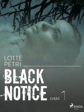 Black notice: część 1