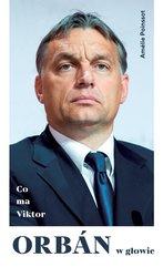 Co ma Viktor Orbán w głowie