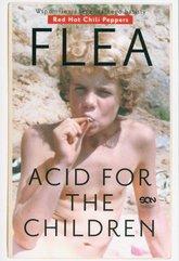Flea Acid for the Children Wspomnienia legendarnego basisty
