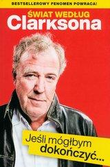 Świat według Clarksona Jeśli móglbym dokończyć…