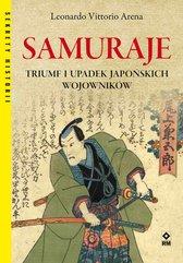 Samuraje. Triumf i upadek japońskich wojowników