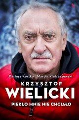Krzysztof Wielicki Piekło mnie nie chciało