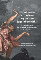 Obok praw człowieka są jeszcze jego obowiązki. Wybór publicystyki ks. Jana Łady Gnatowskiego z lat 1879–1909