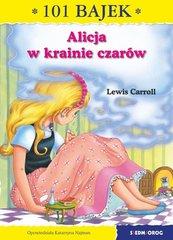 Alicja w Krainie Czarów 101 bajek