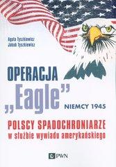 """Operacja """"Eagle"""" - Niemcy 1945"""