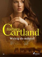 Wyścig do miłości - Ponadczasowe historie miłosne Barbary Cartland