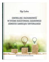 Controlling i rachunkowość w systemie budżetowania zadaniowego jednostek samorządu terytorialnego