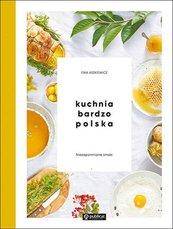 Kuchnia bardzo polska Niezapomniane smaki