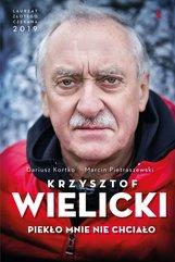 Krzysztof Wielicki. Piekło mnie nie chciało