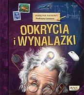 Pamiętnik Naukowy Profesora Geniusza Odkrycia i wynalazki
