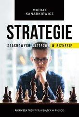 Strategie Szachowych Mistrzów w Biznesie